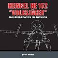 Heinkel He 162 Volksjager Last Ditch Effort by the Luftwaffe