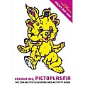 Colour Me Pictoplasma The Character Colouring & Activity Book