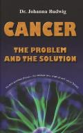 Cancer - The Problem and the Solution Cover