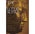 Threefold Lotus Sutra: Sutra of Innumerable Meanings, Sutra of the Lotus Flower of the Wonderful...