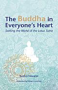 Buddha in Everyones Heart Seeking the World of the Lotus Sutra