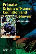 Primate Origins of Human Cognition and Behavior Cover