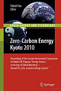"""Zero-Carbon Energy Kyoto 2010: Proceedings of the Second International Symposium of Global COE Program """"Energy Science in the Age of Global warming—toward CO2 Zero-emission Energy System"""""""