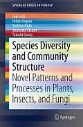 Species Diversity and Community Structure: Novel Patterns and Processes in Plants, Insects, and Fungi