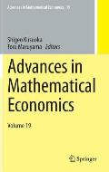 Advances in Mathematical Economics #19: Advances in Mathematical Economics Volume 19