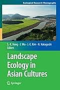 Landscape Ecology in Asian Cultures (Ecological Research Monographs)