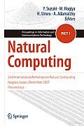 Natural Computing: 2nd International Workshop on Natural Computing Nagoya, Japan, December 2007, Proceedings