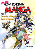 More How to Draw Manga Volume 3: Enhancing a Character's Sense of Presence (More How to Draw Manga)