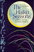 The Haiku Seasons Poetry of the Natural World