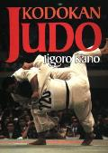 Kodokan Judo The Essential Guide to Judo by Its Founder Jigoro Kano