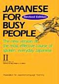 Japanese for Busy People #02: Japanese for Busy People II: The New Version of the Most Effective Course of Spoken, Everyday Japanese.