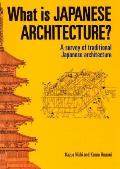 What is Japanese Architecture: A Survey of Traditional Japanese Architecture