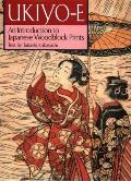 Ukiyo E An Introduction to Japanese Woodblock Prints
