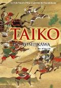 Taiko An Epic Novel of War & Glory in Feudal Japan