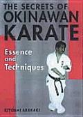 Secrets Of Okinawan Karate Essence & Tec