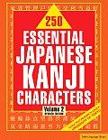 250 Essential Japanese Kanji Characters, Volume 2