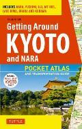 Getting Around Kyoto & Nara A Pocket Atlas & Transportation Guide