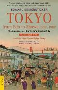 Tokyo from Edo to Showa 1867-1989: The Emergence of the World's Greatest City (Tuttle Classics) Cover