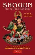 Shogun The Life of Tokugawa Ieyasu