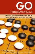 Go Fundamentals: Everything You Need to Know to Play and Win Asia's Most Popular Game of Marital Strategy Cover