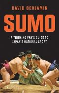 Sumo: A Thinking Fan's Guide to Japan's National Sport (Tuttle Classics) Cover