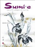 Sumi-e: The Art of Japanese Ink Painting [With CD/DVD]