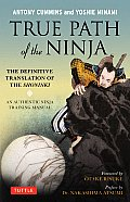 True Path of the Ninja The Definitive Translation of the Shoninki