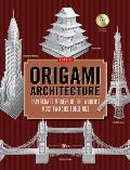 Origami Architecture: Papercraft Models of the World's Most Famous Buildings [Origami Book with DVD, 16 Projects] [With CDROM]