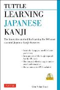 Tuttle Learning Japanese Kanji: The Innovative Method for Learning the 500 Most Essential Japanese Kanji Characters