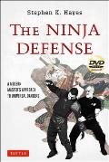 The Ninja Defense: A Modern Master's Approach to Universal Dangers [With DVD]
