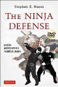 Ninja Defense A Modern Masters Approach to Universal Dangers