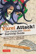 Yurei Attack The Japanese Ghost Survival Guide