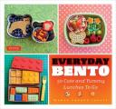 Everyday Bento 50 Cute & Yummy Lunches to Go