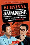 Survival Japanese: How to Communicate Without Fuss or Fear Instantly!