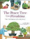 The Peace Tree from Hiroshima: A Little Bonsai with a Big Story