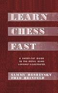 Learn Chess Fast! by Sammy Reshevsky