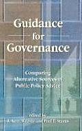 Guidance for Governance: Comparing Alternative Sources of Public Policy Advice