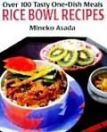 Rice Bowl Recipes Over 100 Tasty One Dish Meals
