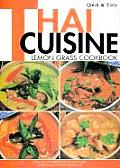 Quick and Easy Thai Cuisine: Lemon Grass Cookbook