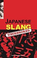 Japanese Slang Japanese Slang Uncensored Uncensored