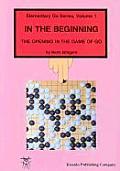 Elementary Go Series Volume 1 In The Beginni