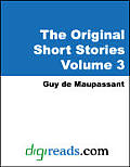 The Original Short Stories of Guy de Maupassant Volume 3