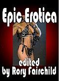EPIC EROTICA Fantasy & Suspense Anthology of Erotic Novellas