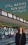 Still Waters Run Deep Young Womens Writing from Russia