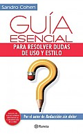 Guia Esencial Para Resolver Dudas De Uso Y Estilo / Essential Guide for Questions of Usage and Style