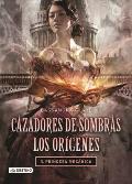 Cazadores de Sombras #03: Los Origenes: Princesa Mecanica = The Origins