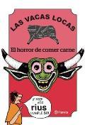 Las Vacas Locas: El Horror de Comer Carne = Mad Cow