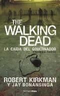The Walking Dead. La Caida del Gobernador