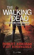 The Walking Dead. La Caida del Gobernador Segunda Parte