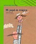 Mi Papa Es Magico = My Dad Is...